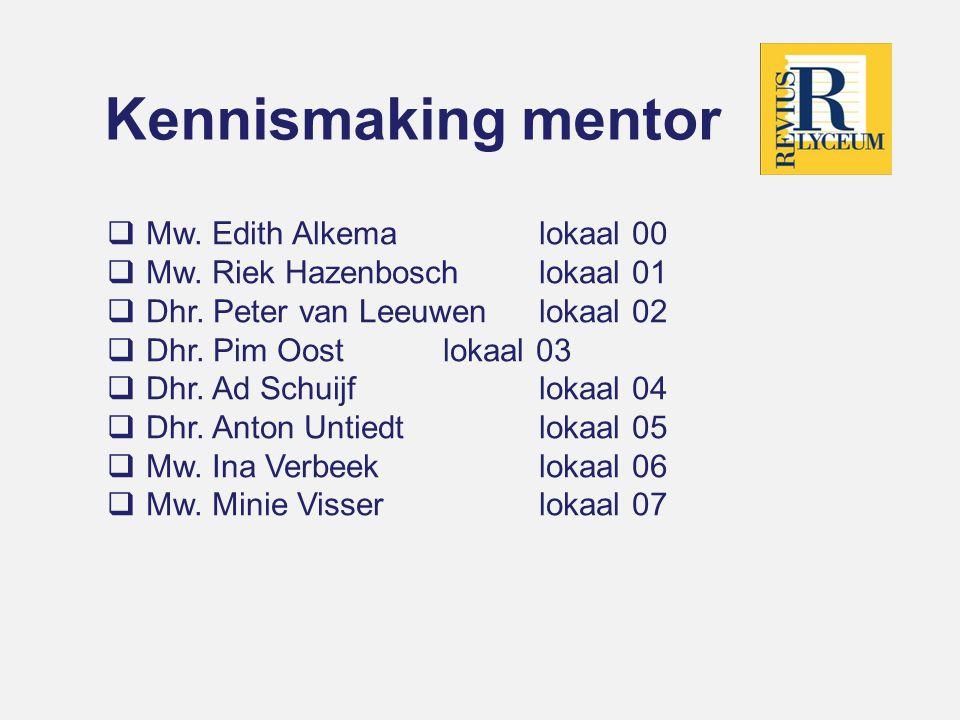 Kennismaking mentor Mw. Edith Alkema lokaal 00