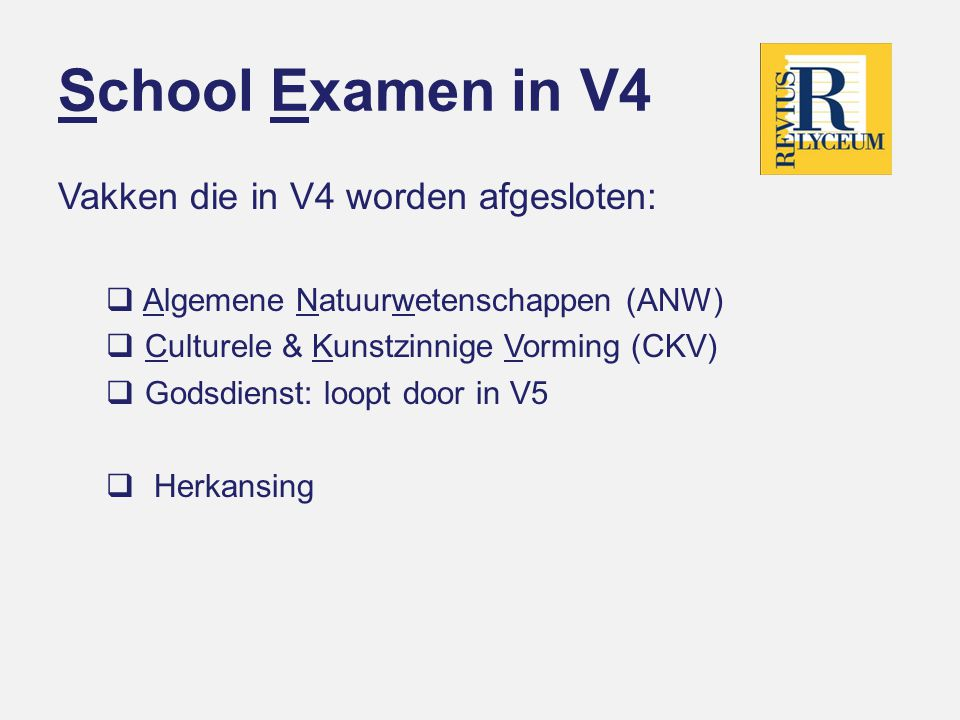 School Examen in V4 Vakken die in V4 worden afgesloten: