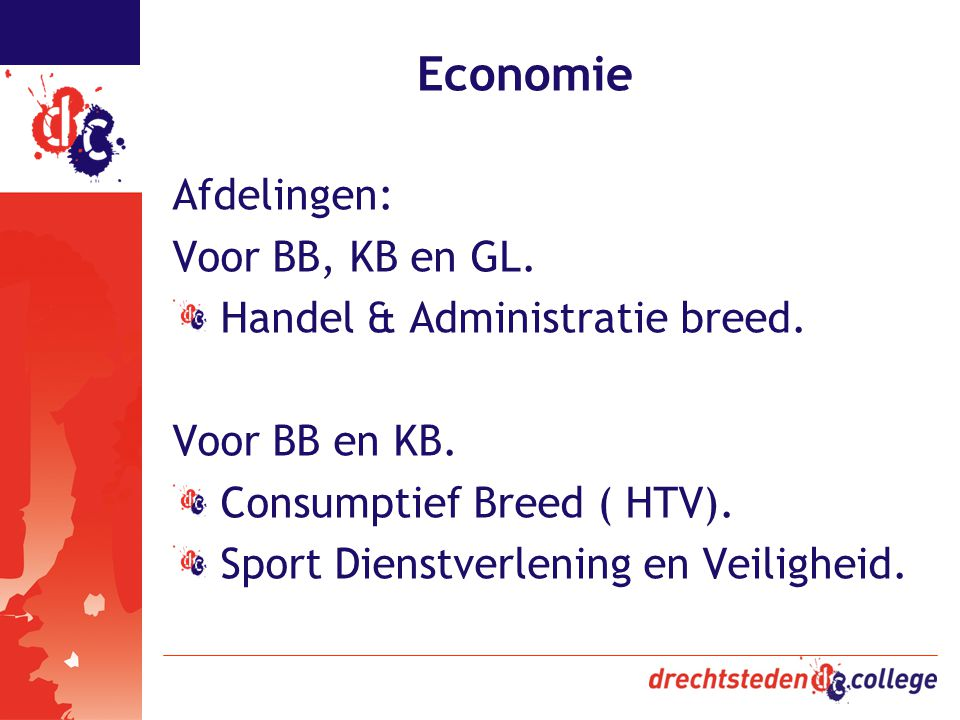 Economie Afdelingen: Voor BB, KB en GL. Handel & Administratie breed.