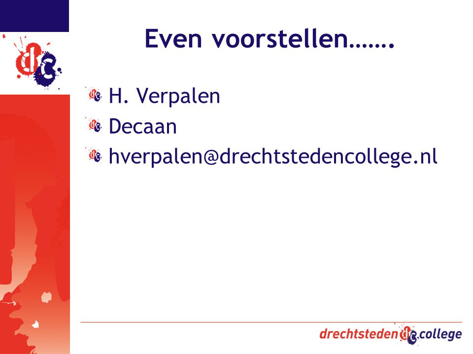 Even voorstellen……. H. Verpalen Decaan
