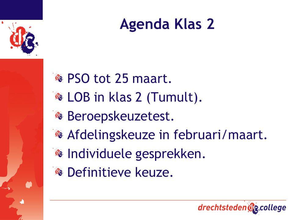 Agenda Klas 2 PSO tot 25 maart. LOB in klas 2 (Tumult).
