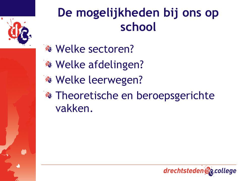 De mogelijkheden bij ons op school