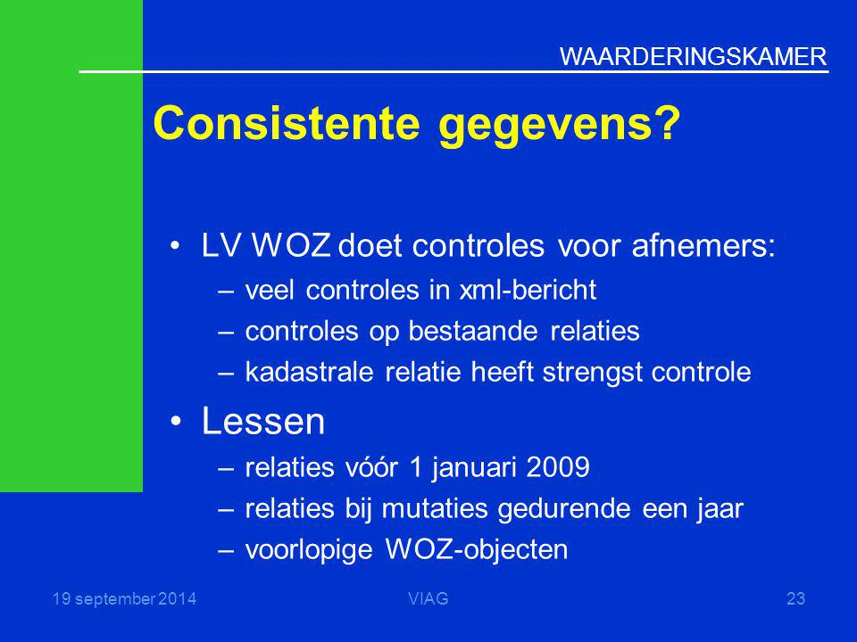 Consistente gegevens Lessen LV WOZ doet controles voor afnemers: