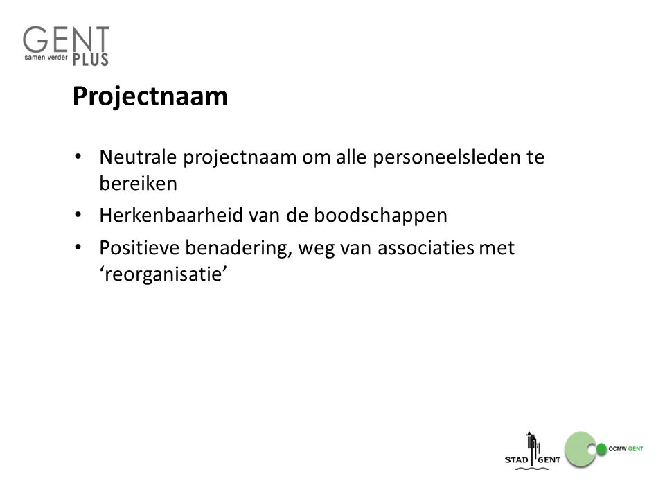 Projectnaam Neutrale projectnaam om alle personeelsleden te bereiken