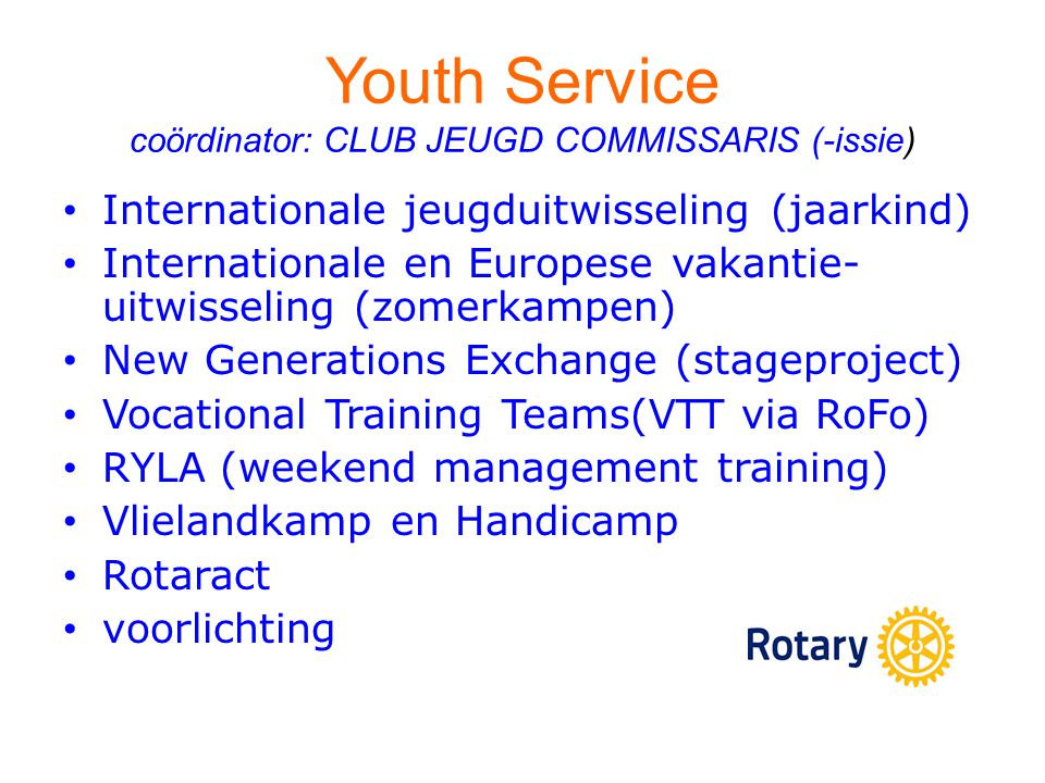 Youth Service coördinator: CLUB JEUGD COMMISSARIS (-issie)