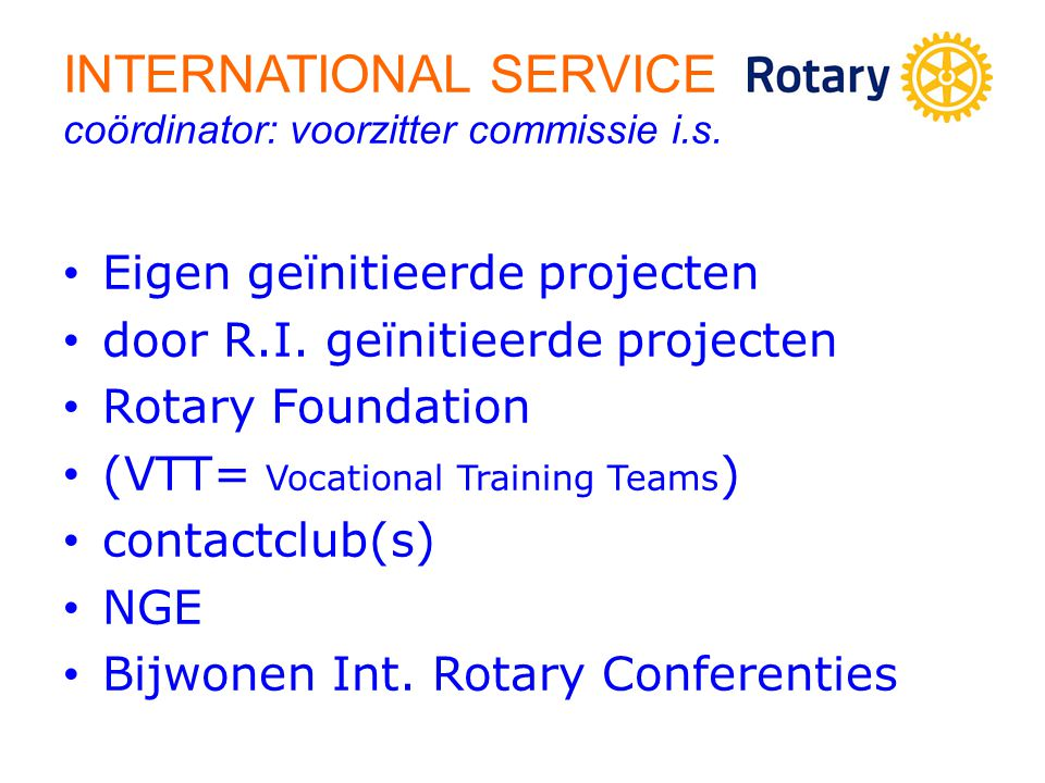 INTERNATIONAL SERVICE coördinator: voorzitter commissie i.s.