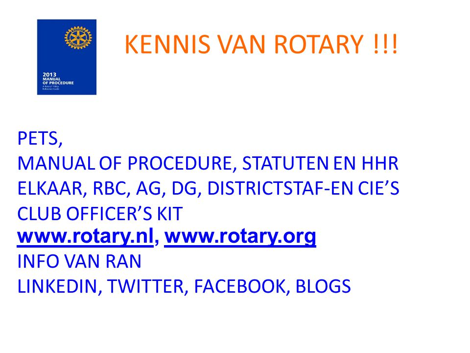 KENNIS VAN ROTARY !!! PETS, MANUAL OF PROCEDURE, STATUTEN EN HHR