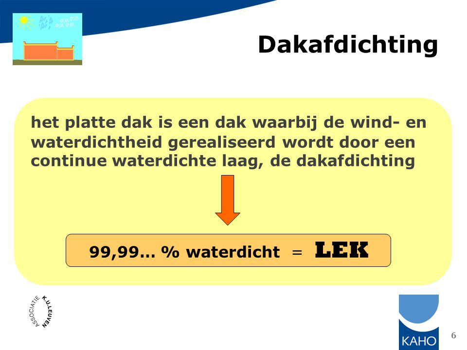 Dakafdichting het platte dak is een dak waarbij de wind- en waterdichtheid gerealiseerd wordt door een continue waterdichte laag, de dakafdichting.