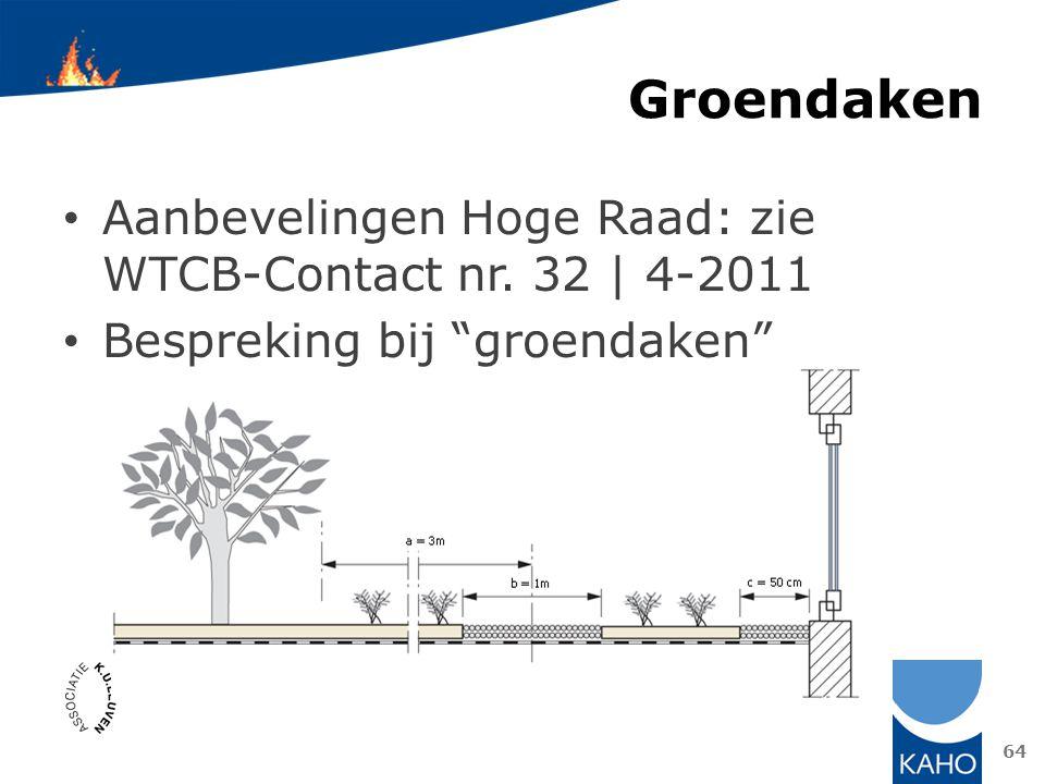 Groendaken Aanbevelingen Hoge Raad: zie WTCB-Contact nr. 32 | 4-2011