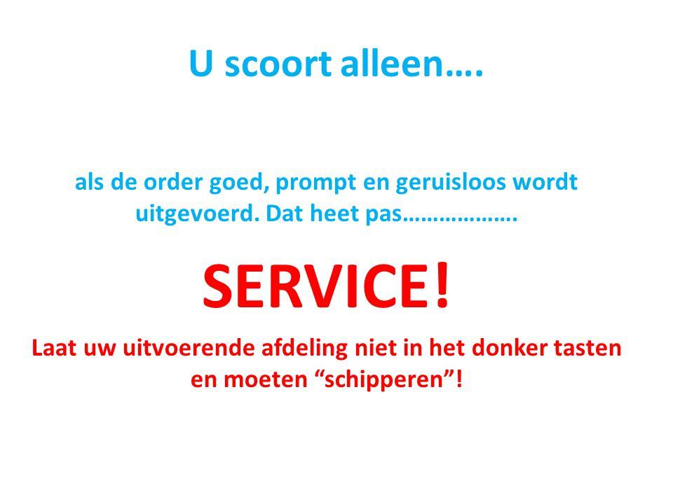 SERVICE! U scoort alleen….