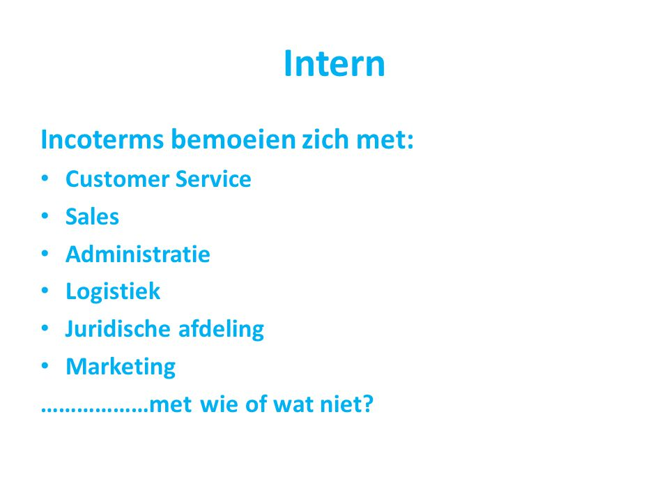 Intern Incoterms bemoeien zich met: Customer Service Sales