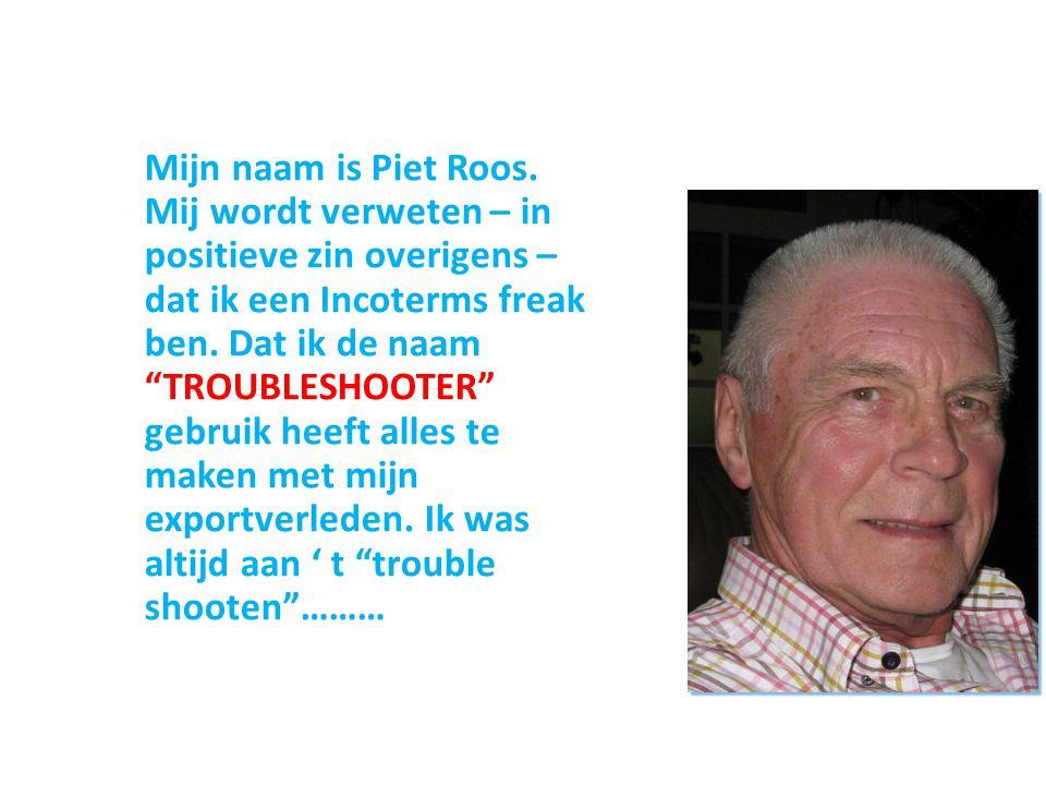 Mijn naam is Piet Roos.