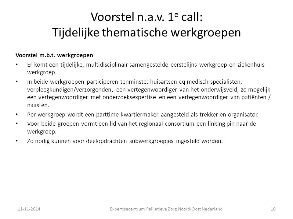 Voorstel n.a.v. 1e call: Tijdelijke thematische werkgroepen