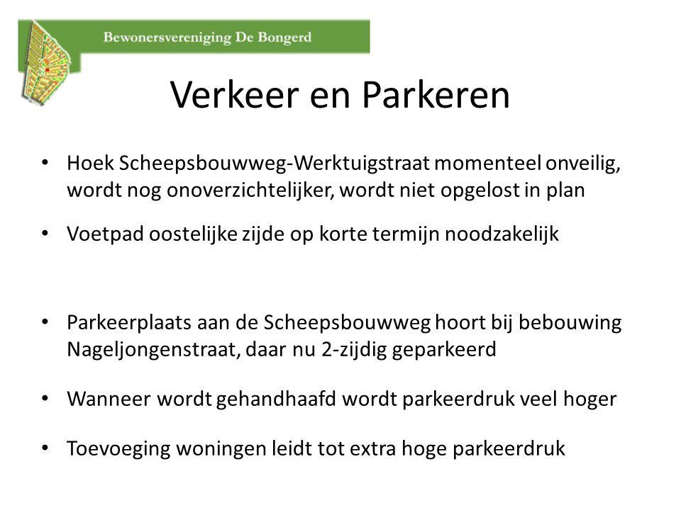 Verkeer en Parkeren Hoek Scheepsbouwweg-Werktuigstraat momenteel onveilig, wordt nog onoverzichtelijker, wordt niet opgelost in plan.