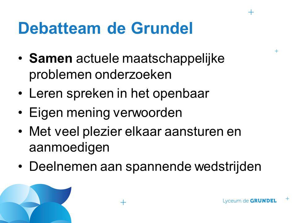 Debatteam de Grundel Samen actuele maatschappelijke problemen onderzoeken. Leren spreken in het openbaar.