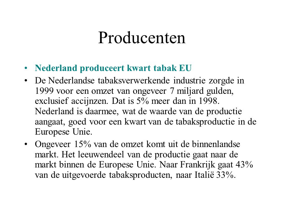 Producenten Nederland produceert kwart tabak EU