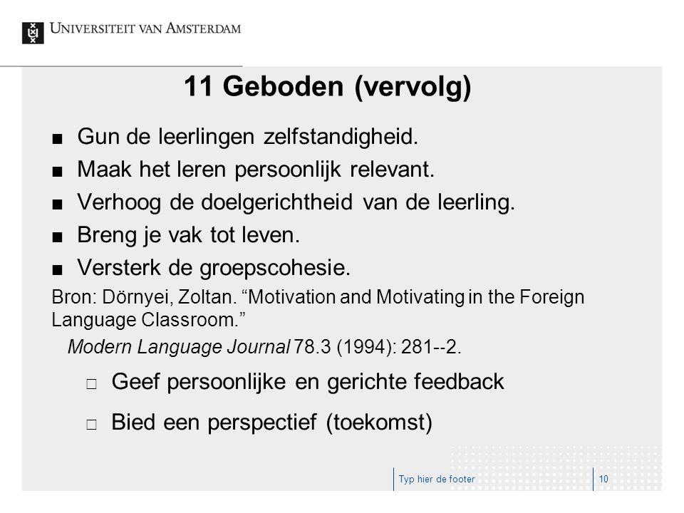 11 Geboden (vervolg) Gun de leerlingen zelfstandigheid.