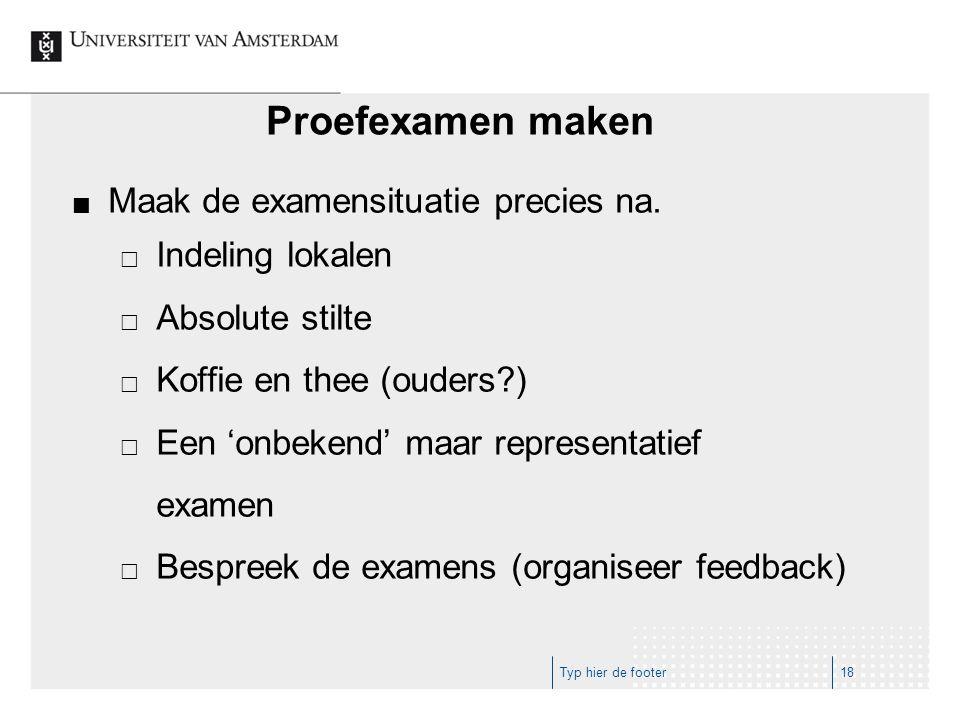 Proefexamen maken Maak de examensituatie precies na. Indeling lokalen