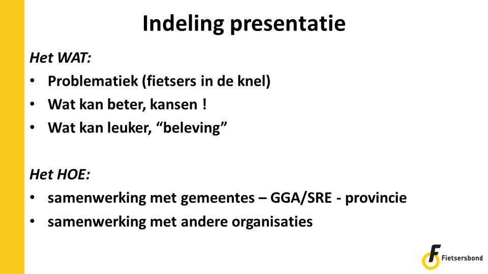 Indeling presentatie Het WAT: Problematiek (fietsers in de knel)