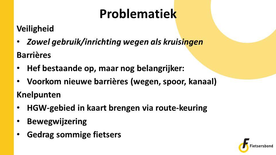 Problematiek Veiligheid Zowel gebruik/inrichting wegen als kruisingen