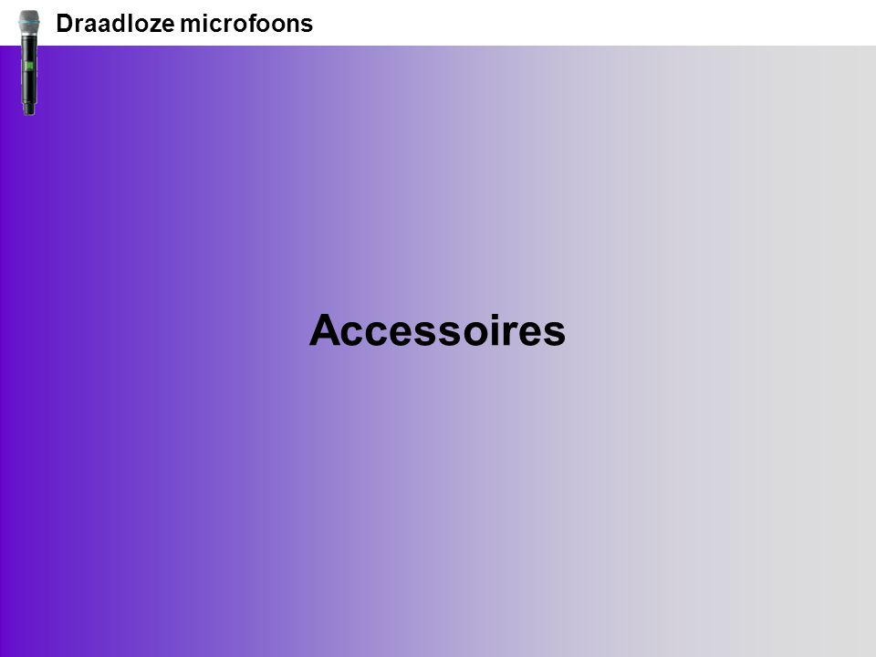 Draadloze microfoons Accessoires