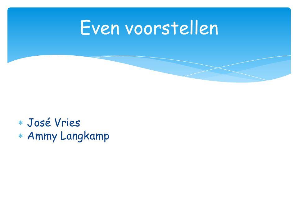 Even voorstellen José Vries Ammy Langkamp