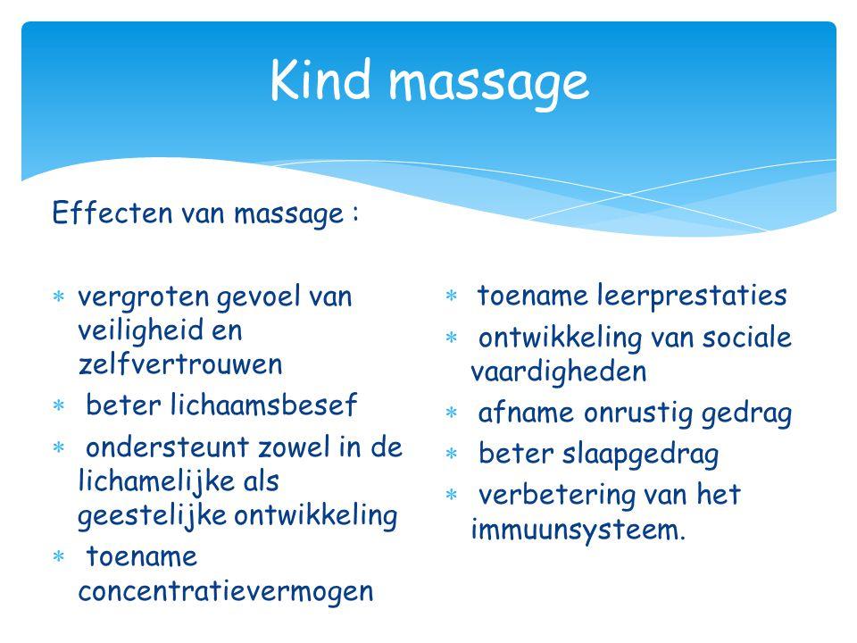 Kind massage Effecten van massage :