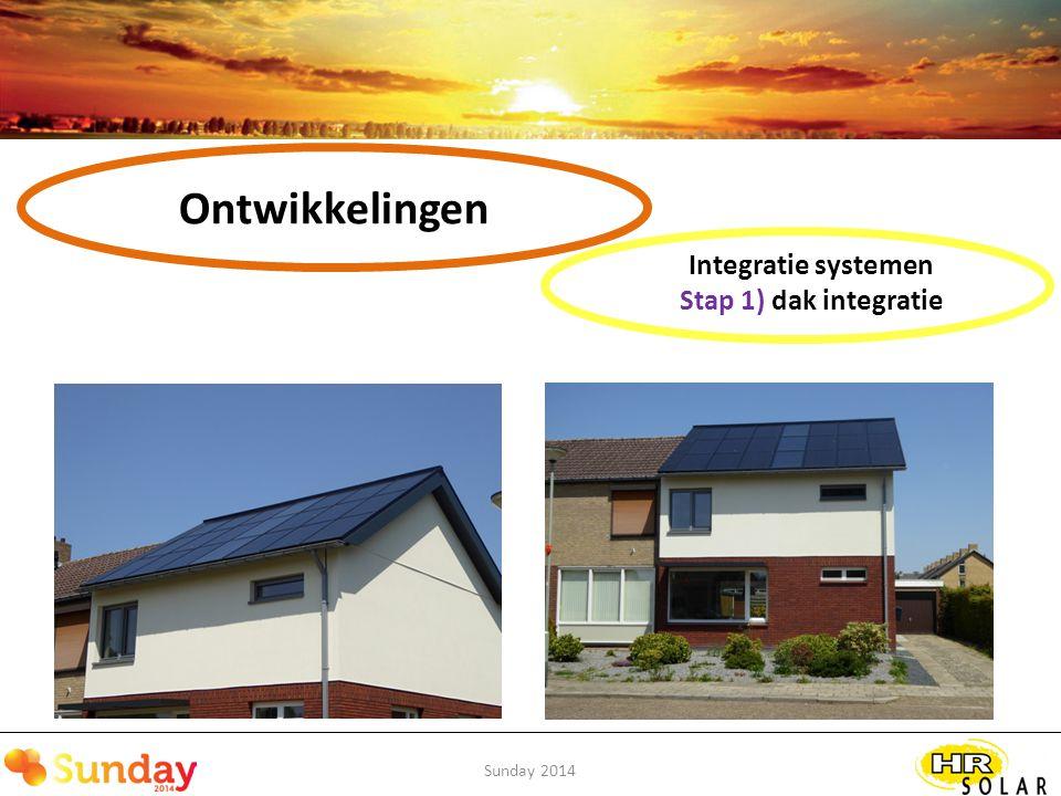 Ontwikkelingen Integratie systemen Stap 1) dak integratie Sunday 2014