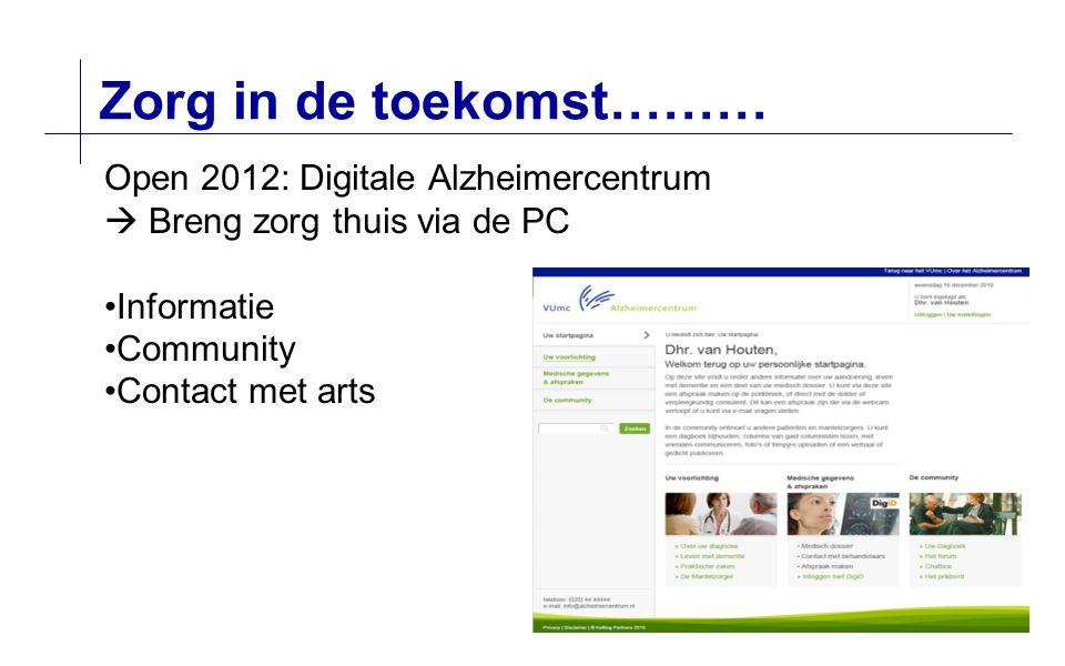 Zorg in de toekomst……… Open 2012: Digitale Alzheimercentrum