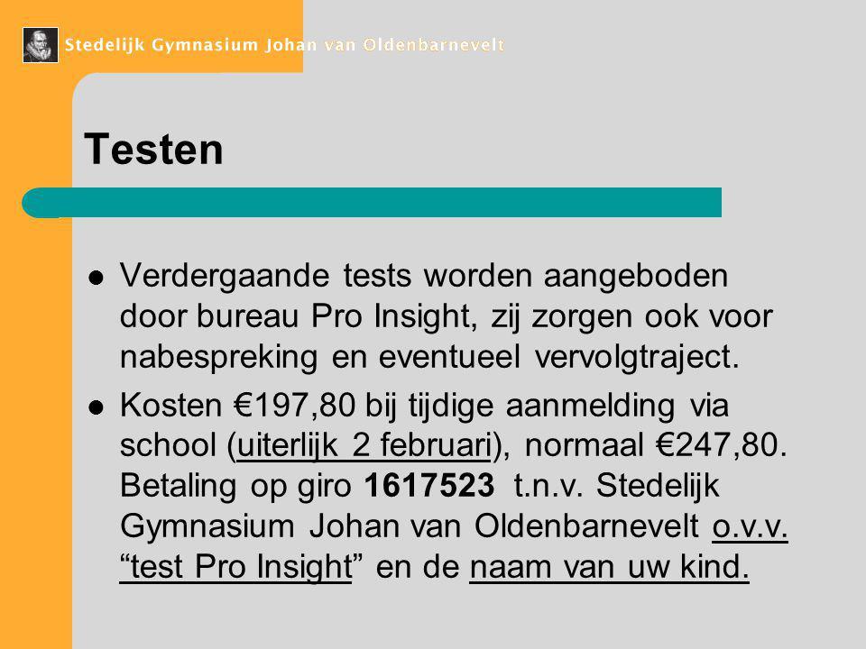 Testen Verdergaande tests worden aangeboden door bureau Pro Insight, zij zorgen ook voor nabespreking en eventueel vervolgtraject.