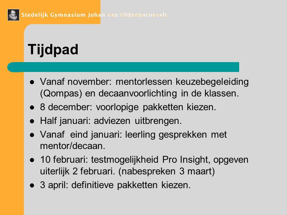 Tijdpad Vanaf november: mentorlessen keuzebegeleiding (Qompas) en decaanvoorlichting in de klassen.