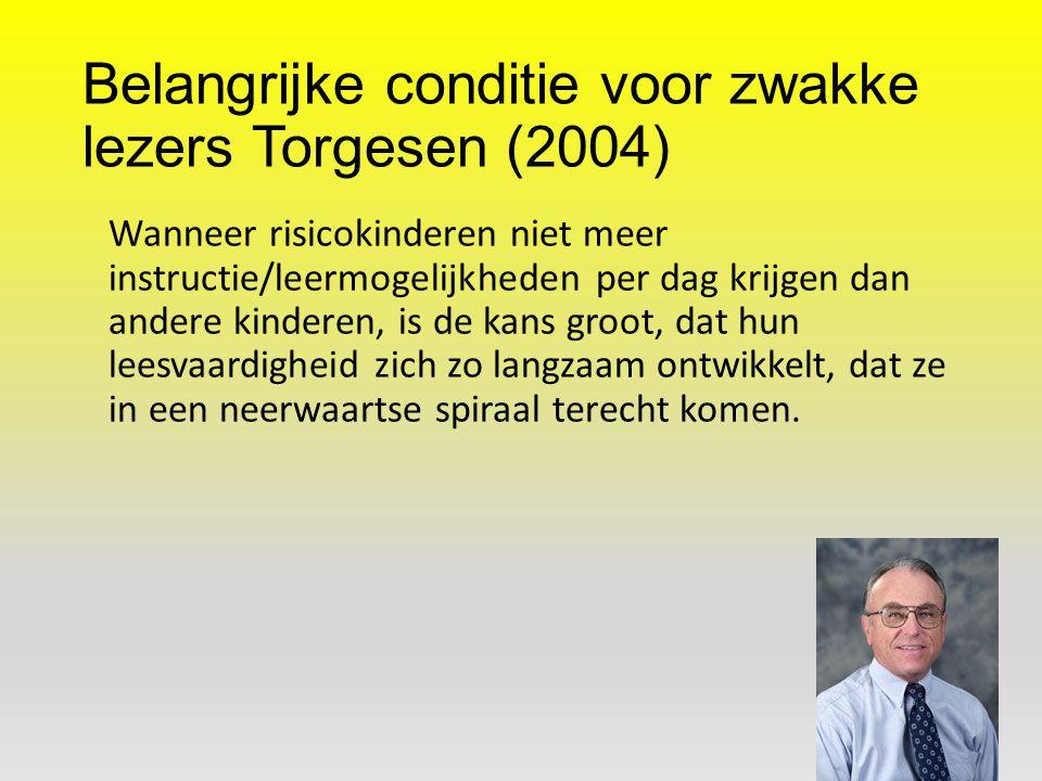 Belangrijke conditie voor zwakke lezers Torgesen (2004)