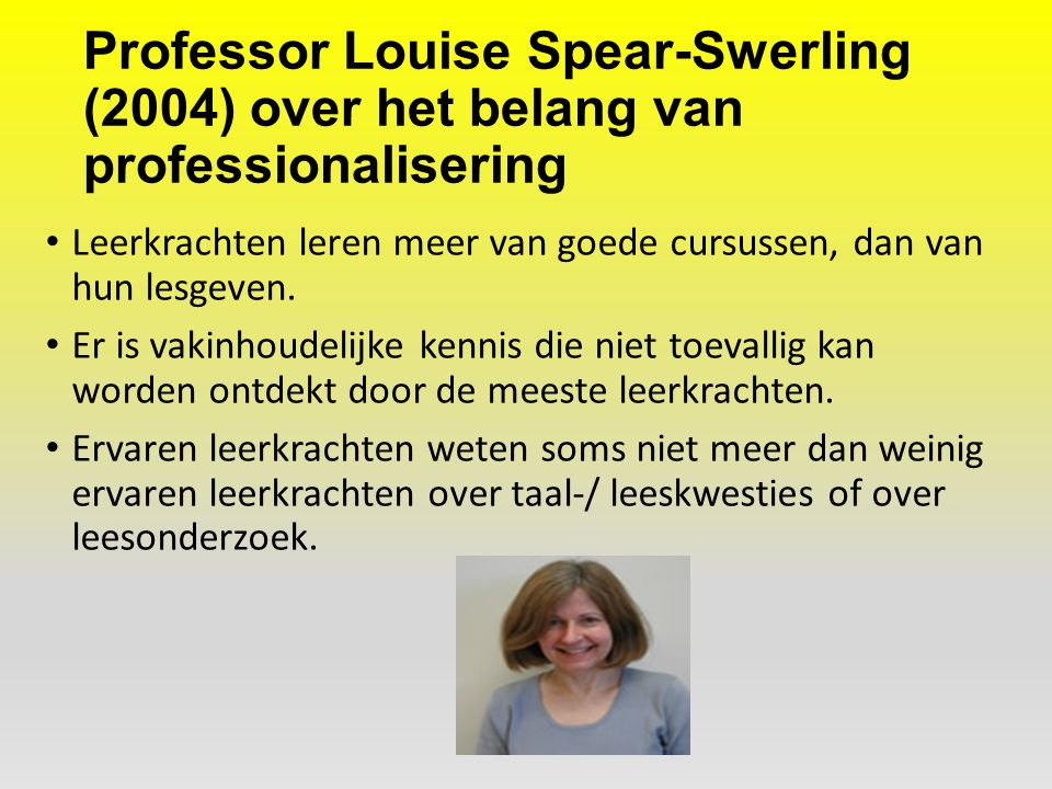 Professor Louise Spear-Swerling (2004) over het belang van professionalisering
