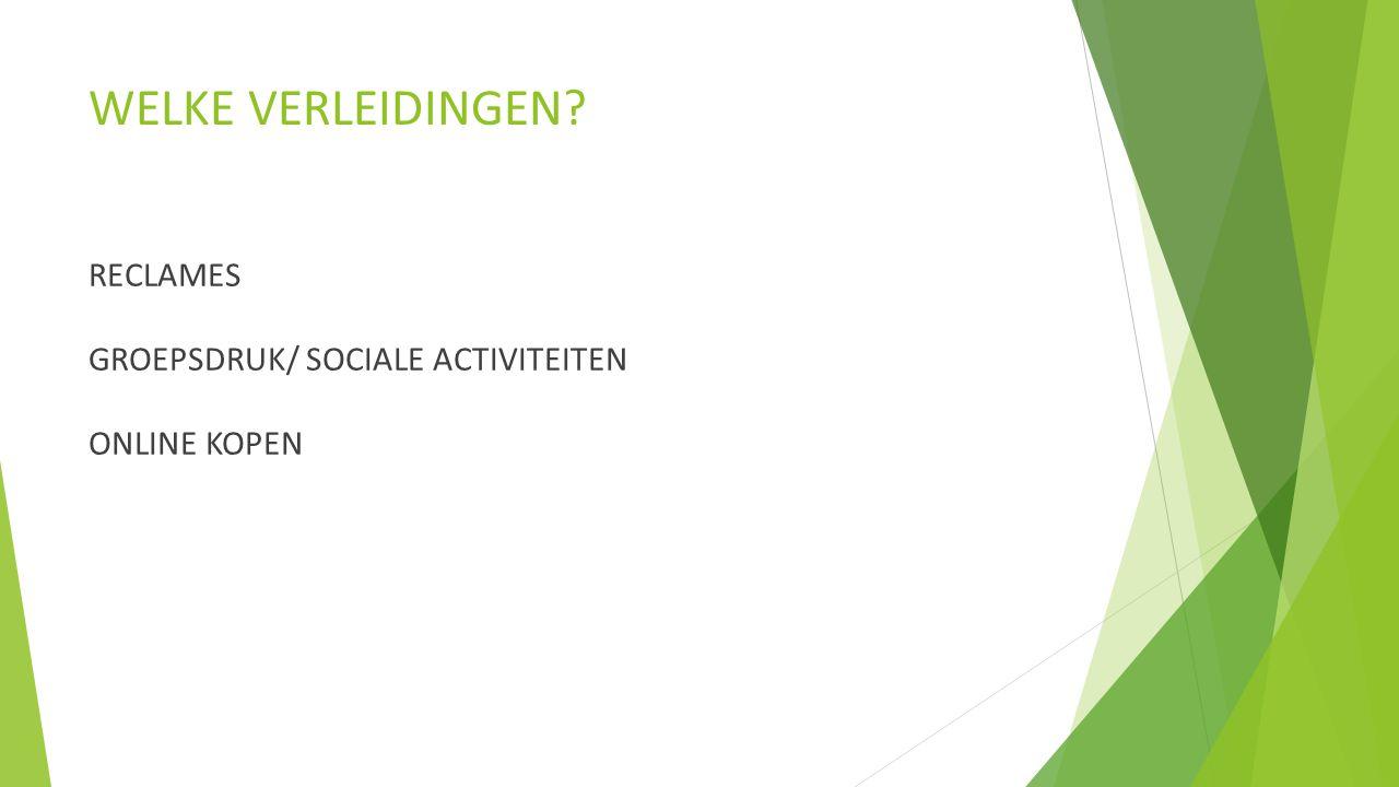 WELKE VERLEIDINGEN RECLAMES GROEPSDRUK/ SOCIALE ACTIVITEITEN ONLINE KOPEN