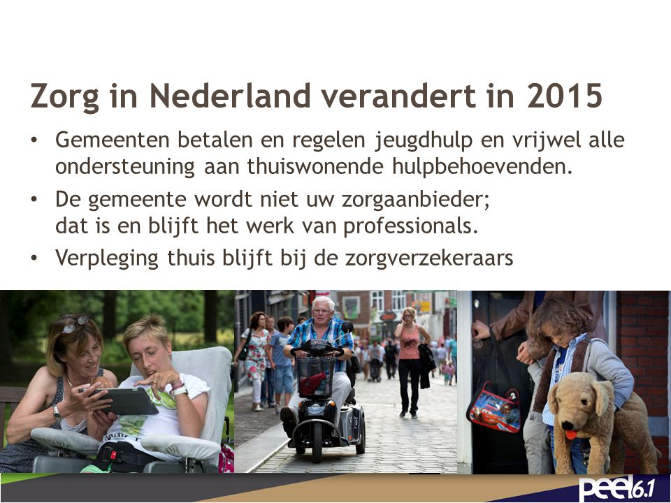 Zorg in Nederland verandert in 2015