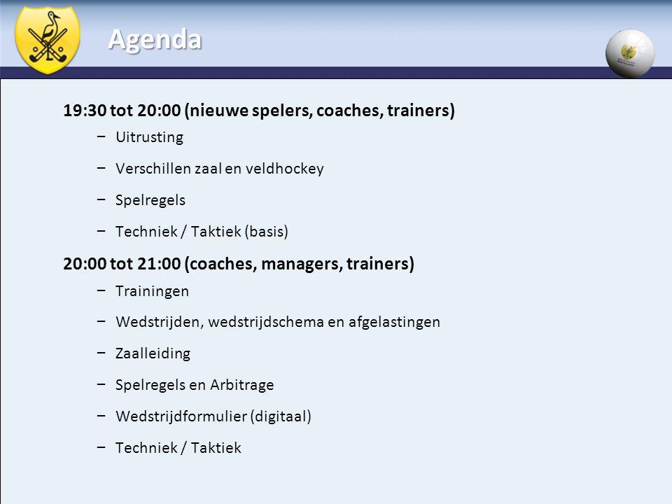 Agenda 19:30 tot 20:00 (nieuwe spelers, coaches, trainers)