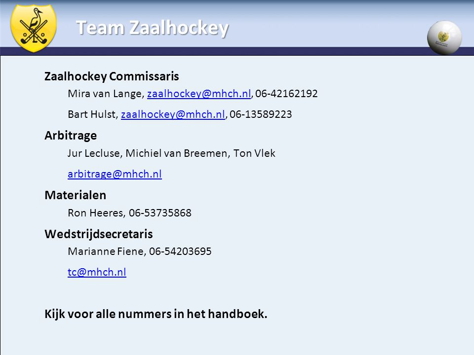 Team Zaalhockey Zaalhockey Commissaris Arbitrage Materialen