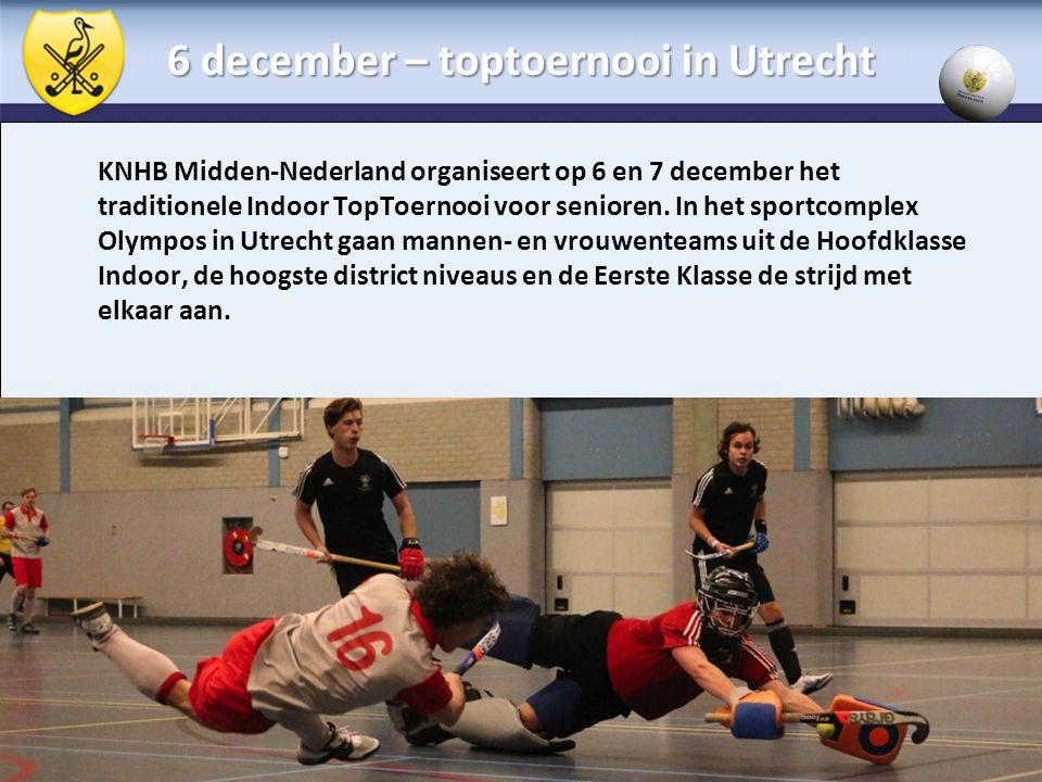 6 december – toptoernooi in Utrecht