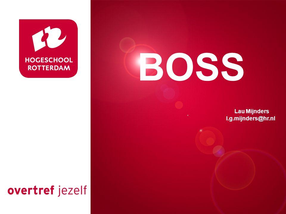 BOSS Presentatie titel Lau Mijnders l.g.mijnders@hr.nl