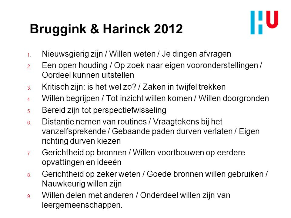 Bruggink & Harinck 2012 Nieuwsgierig zijn / Willen weten / Je dingen afvragen.