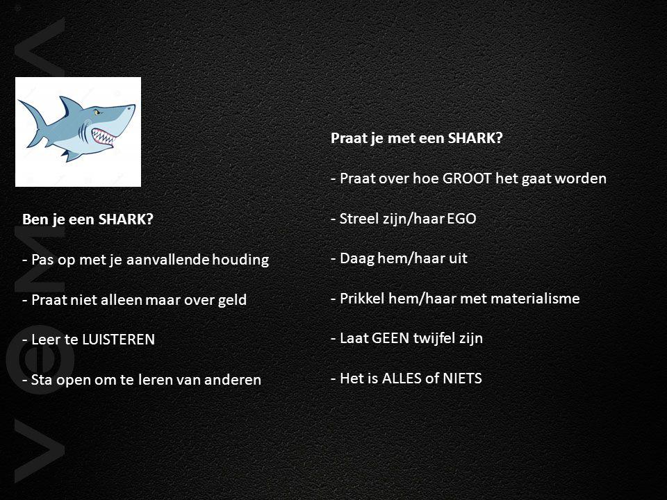 Praat je met een SHARK - Praat over hoe GROOT het gaat worden