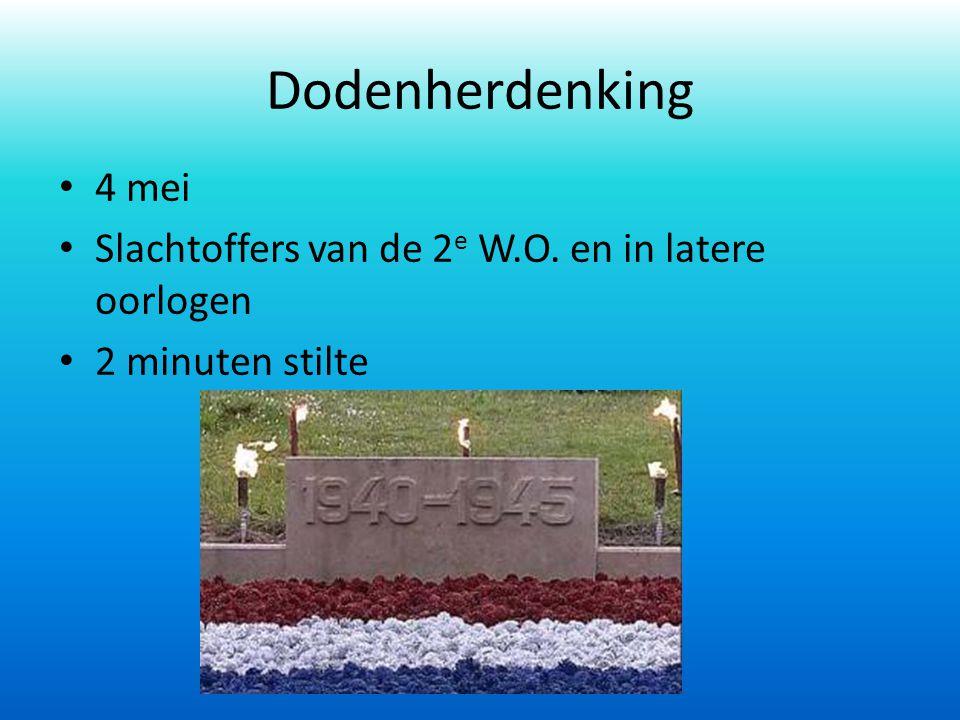 Dodenherdenking 4 mei Slachtoffers van de 2e W.O. en in latere oorlogen 2 minuten stilte