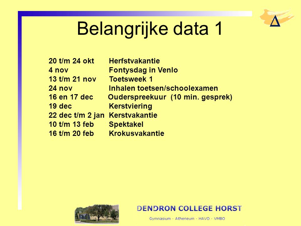 Belangrijke data 1 20 t/m 24 okt Herfstvakantie
