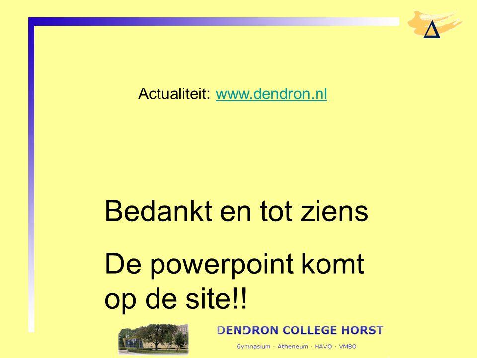 De powerpoint komt op de site!!
