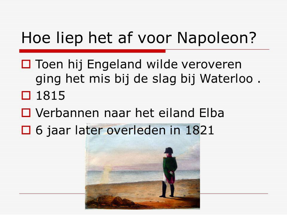 Hoe liep het af voor Napoleon