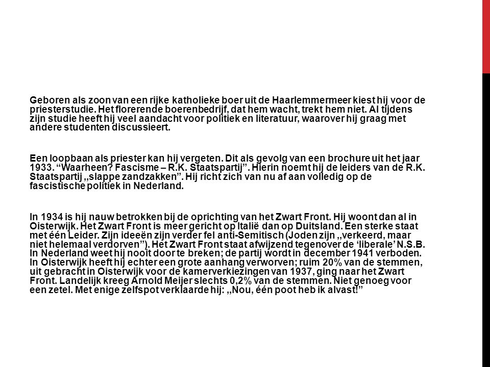 Geboren als zoon van een rijke katholieke boer uit de Haarlemmermeer kiest hij voor de priesterstudie.