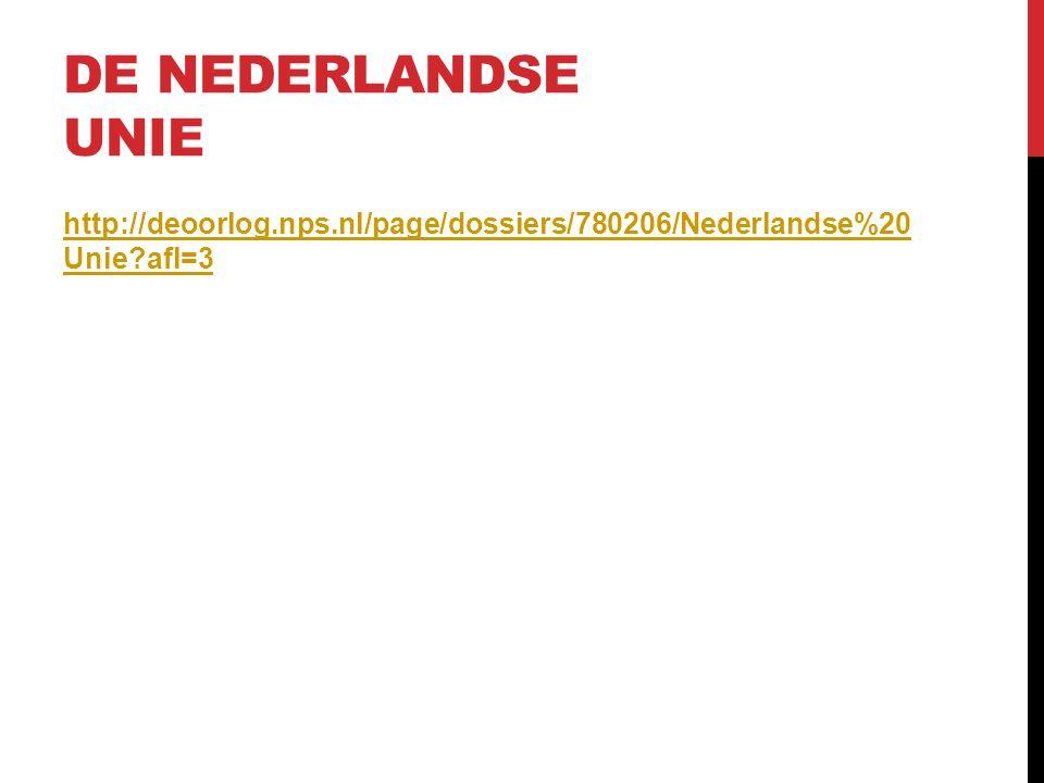 De Nederlandse Unie http://deoorlog.nps.nl/page/dossiers/780206/Nederlandse%20 Unie afl=3