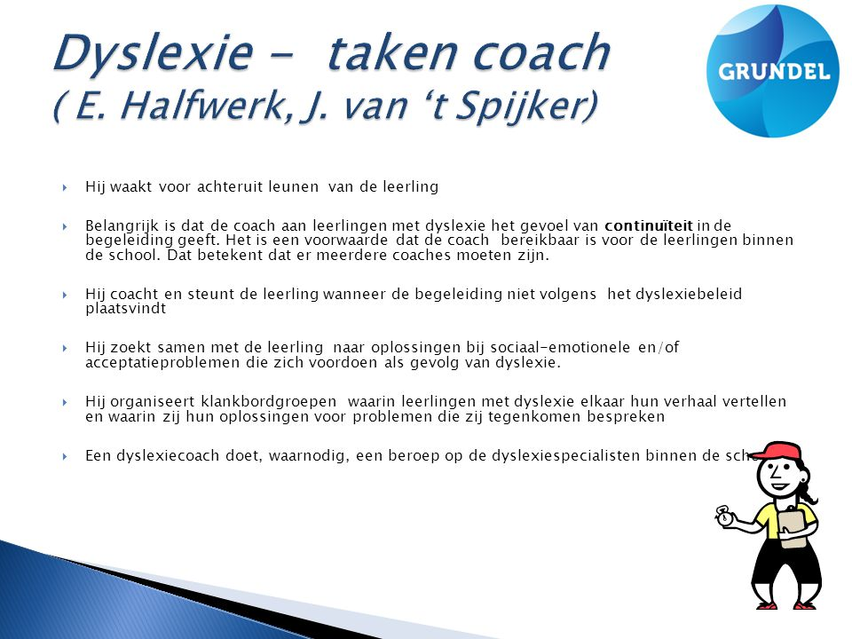 Dyslexie - taken coach ( E. Halfwerk, J. van 't Spijker)
