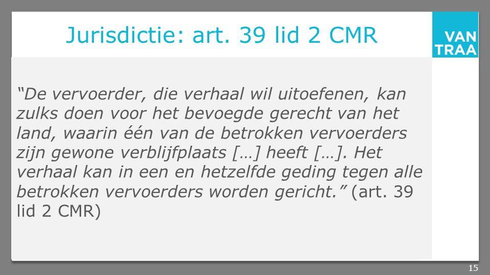 Jurisdictie: art. 39 lid 2 CMR