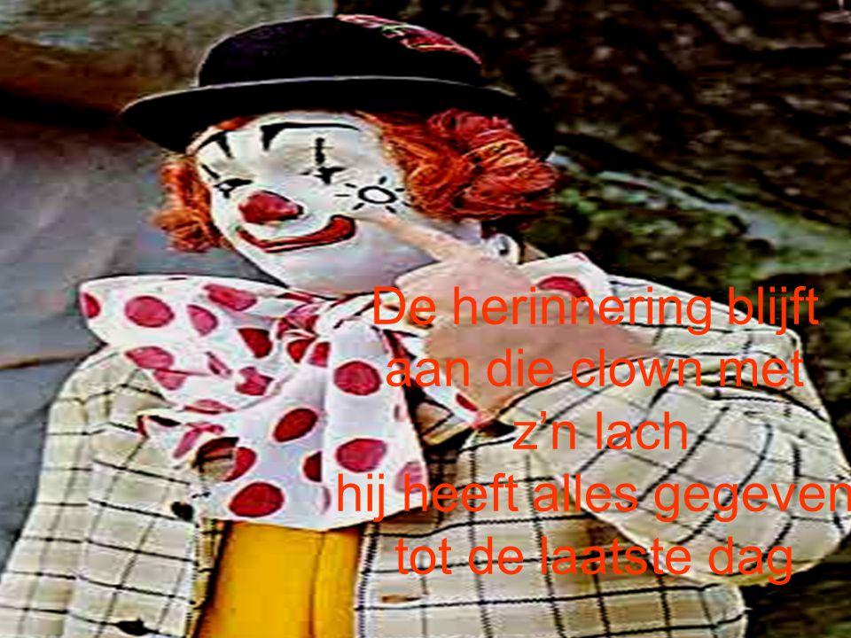 De herinnering blijft aan die clown met
